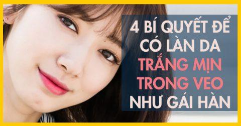 4 Bí quyết để có làn da trắng mịn trong veo như gái Hàn