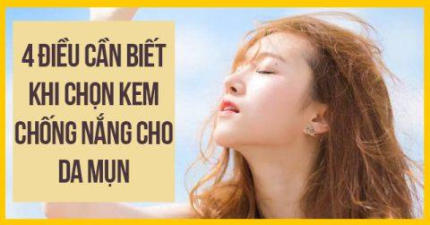 4 Điều cần biết khi chọn kem chống nắng cho da mụn