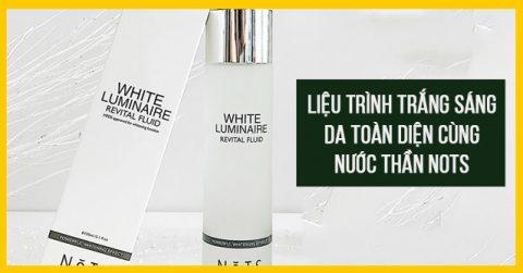 50 Suất MIỄN PHÍ liệu trình trắng sáng da cùng nước thần NoTS
