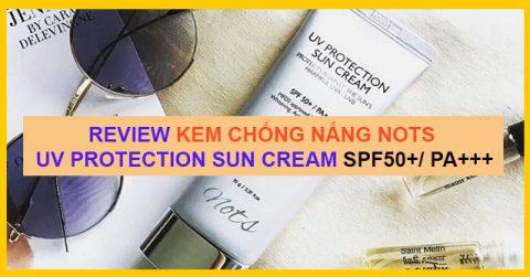 Review kem chống nắng NoTS UV Protection Sun Cream SPF50+ PA+++